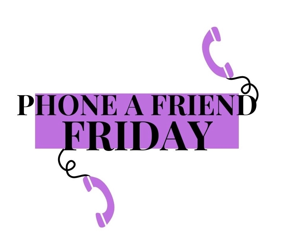 Phone a friend Friday